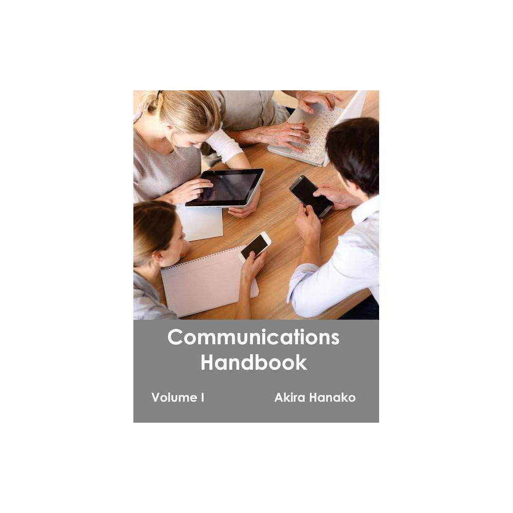 Communications Handbook: Volume I - (Hardcover)