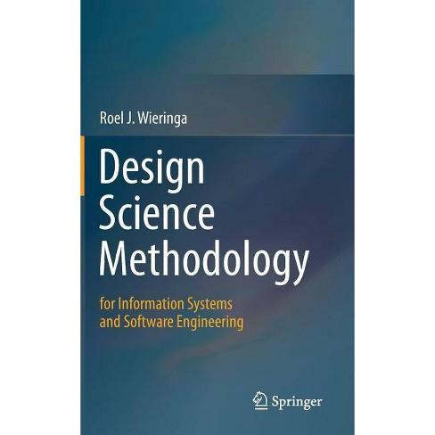 Design Science Methodology For Information Systems And Software Engineering By Roel J Wieringa Hardcover Target