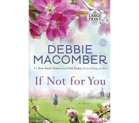 If Not for You (Large Print) (Paperback) (Debbie Macomber) - image 1 of 1