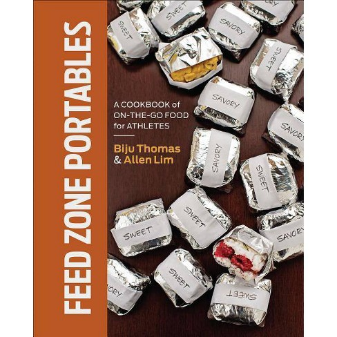 Feed Zone Portables - by  Biju K Thomas & Allen Lim (Hardcover) - image 1 of 1