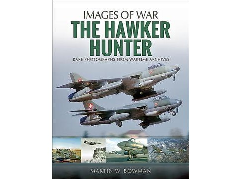 Hawker Hunter -  (Images of War) by Martin W Bowman (Paperback) - image 1 of 1