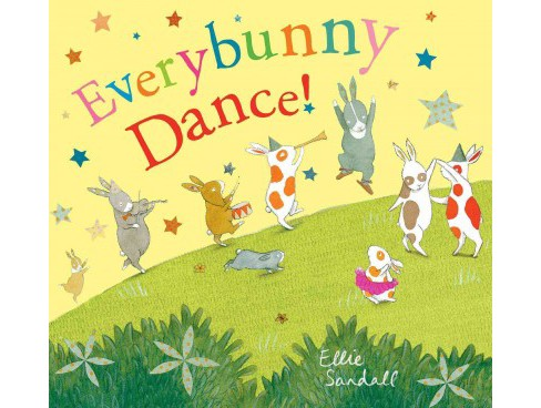 Everybunny Dance! (School And Library) (Ellie Sandall) - image 1 of 1