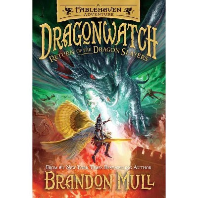 Return of the Dragon Slayers, 5 - (Dragonwatch) by  Brandon Mull (Hardcover)