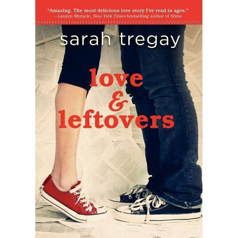 Love & Leftovers - by  Sarah Tregay (Paperback) - image 1 of 1