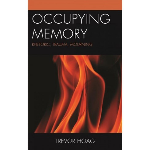 Occupying Memory : Rhetoric, Trauma, Mourning -  by Trevor Hoag (Hardcover) - image 1 of 1