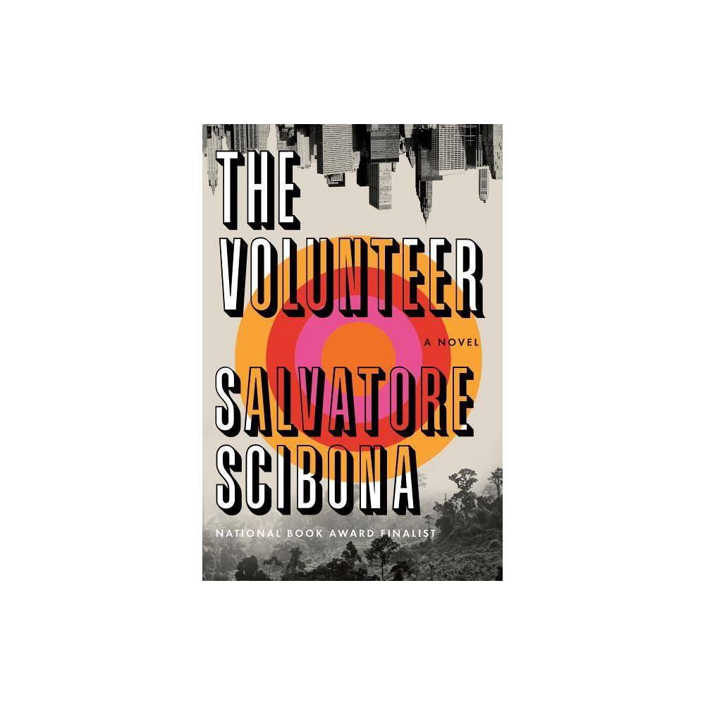 The Volunteer - by Salvatore Scibona (Hardcover) Electronics > Books - Mmbv > Books > Books