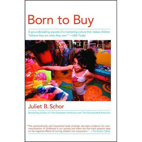 Born to Buy - by  Juliet B Schor (Paperback) - image 1 of 1