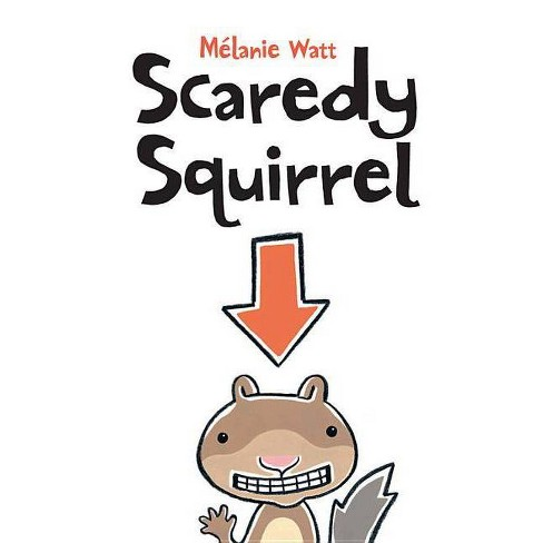 Scaredy Squirrel - by  Melanie Watt (Hardcover) - image 1 of 1