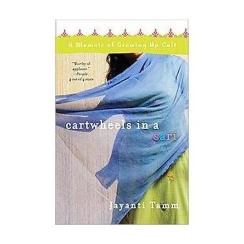 Cartwheels in a Sari (Reprint) (Paperback) by Jayanti Tamm - image 1 of 1