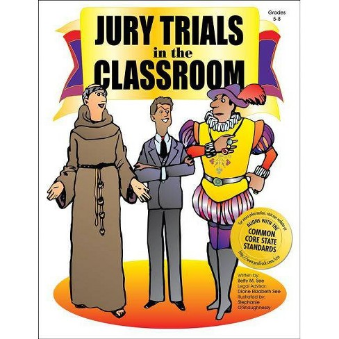 Jury Trials in the Classroom - by  Betty See (Paperback) - image 1 of 1