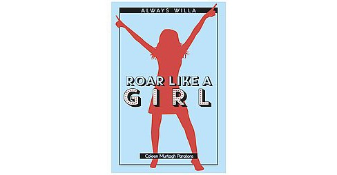 Roar Like a Girl (Paperback) (Coleen Paratore) - image 1 of 1