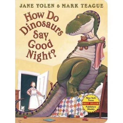 How Do Dinosaurs Say Good Night? - (How Do Dinosaurs...?)by Jane Yolen (Board Book)