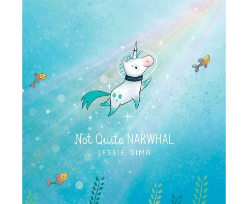 Not Quite Narwhal (School And Library) (Jessie Sima) - image 1 of 1