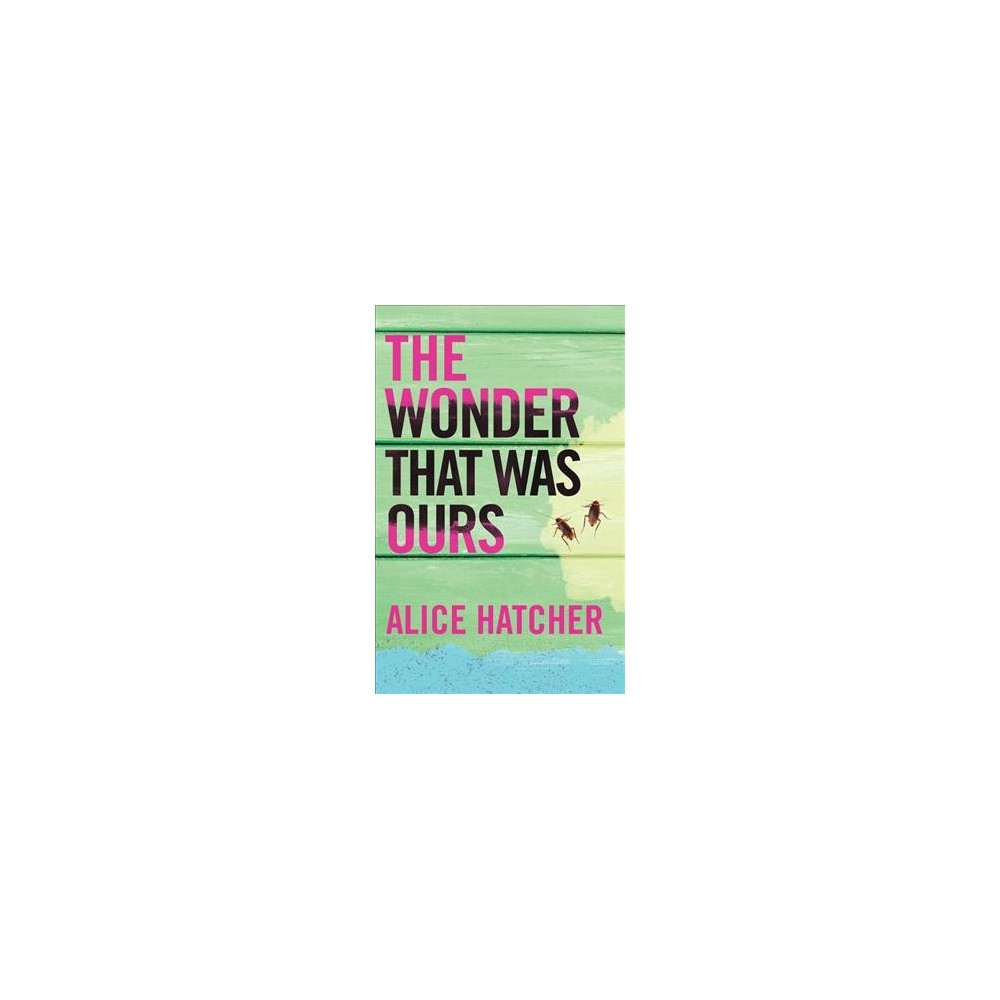 Wonder That Was Ours - by Alice Hatcher (Hardcover)