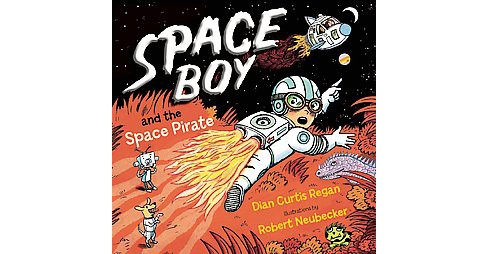 Space Boy and the Space Pirate (School And Library) (Dian Curtis Regan) - image 1 of 1