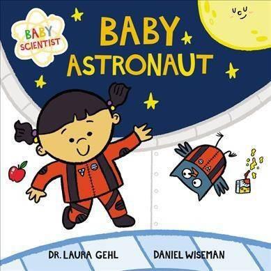 Baby Astronaut - BRDBK (Baby Scientist)by Laura Gehl (Hardcover)