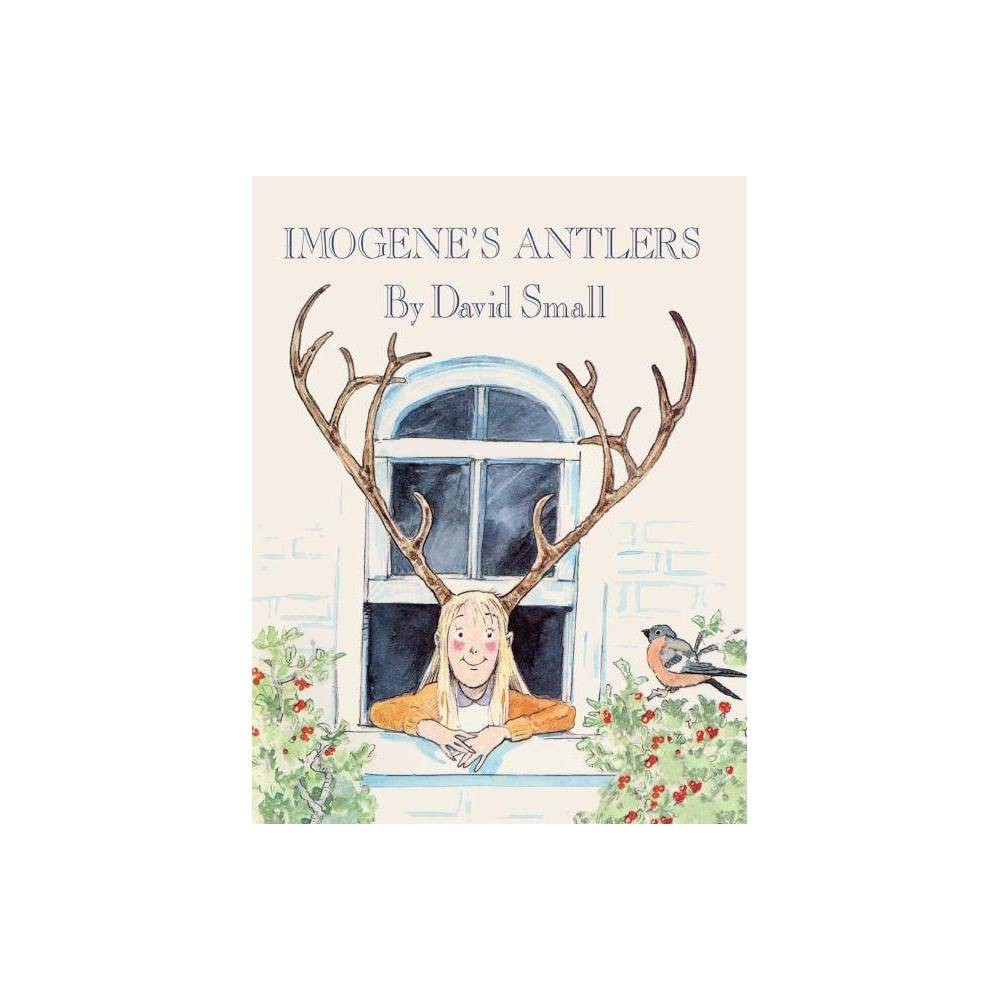 Imogene's Antlers - (Reading Rainbow Readers) by David Small (Hardcover)