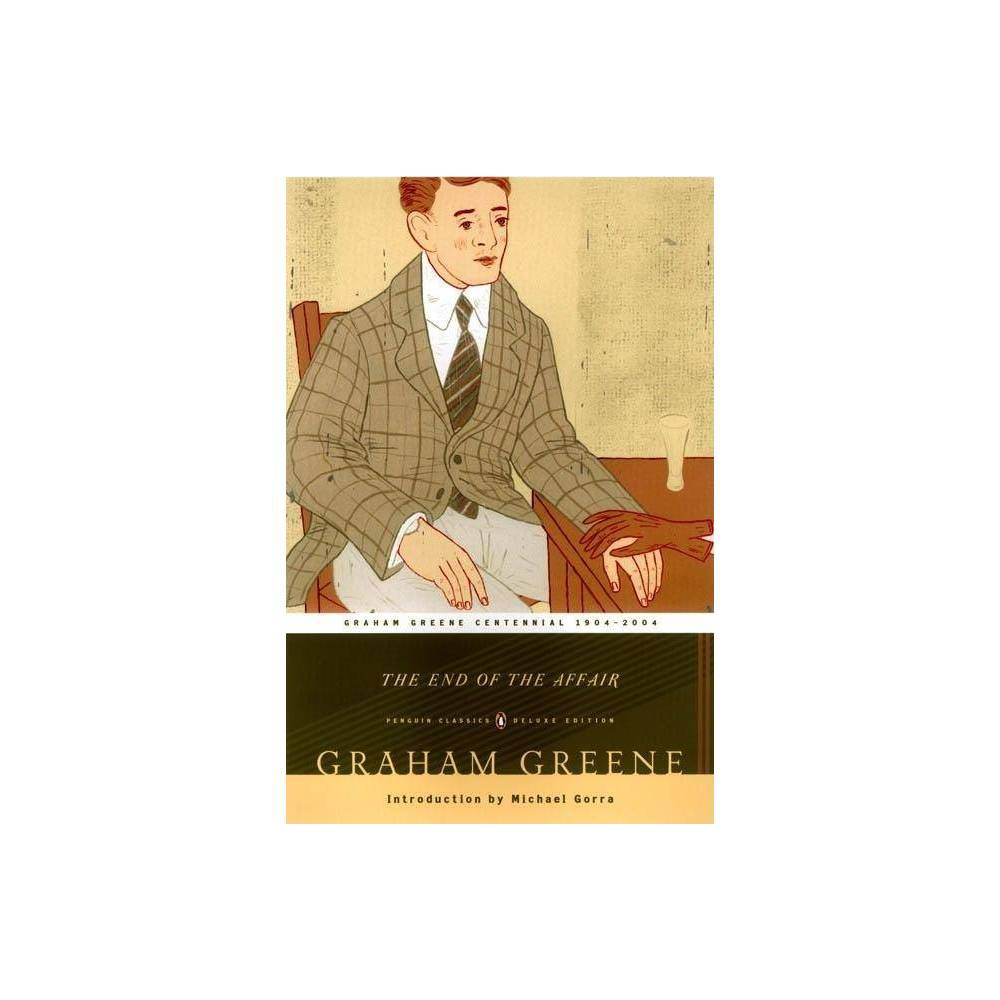 The End Of The Affair Penguin Classics By Graham Greene Paperback