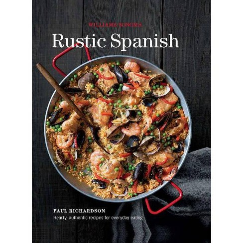Rustic Spanish (Williams-Sonoma) - by  Paul Richardson (Hardcover) - image 1 of 1