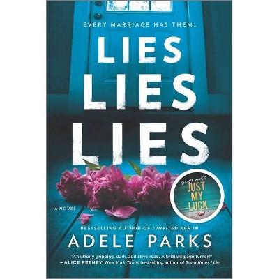 Lies, Lies, Lies - by Adele Parks (Paperback)