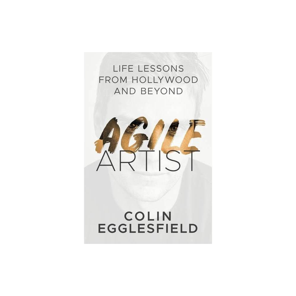 Agile Artist 978 1 944027 30 8 By Colin Egglesfield Paperback