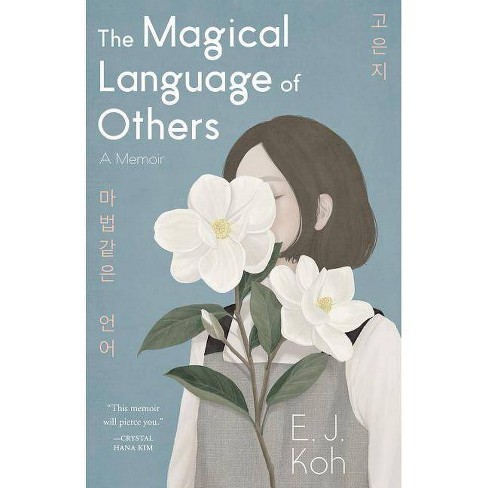 The Magical Language of Others - by  Ej Koh (Hardcover) - image 1 of 1