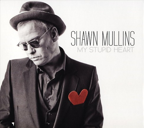 Shawn Mullins - My Stupid Heart (CD) - image 1 of 1