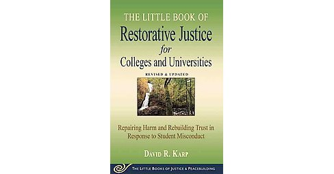 Little Book of Restorative Justice for Colleges and Universities (Updated / Revised) (Paperback) (David - image 1 of 1