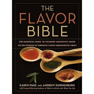 The Flavor Bible - by Karen Page & Andrew Dornenburg (Hardcover)