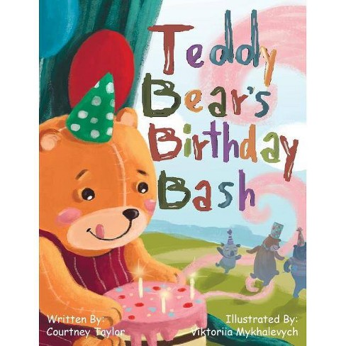 Teddy Bear's Birthday Bash - by  Courtney Taylor (Paperback) - image 1 of 1