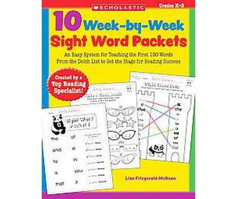 10 Week-By-Week Sight Word Packets : An Easy System for Teaching the First 100 Words from the Dolch List - image 1 of 1