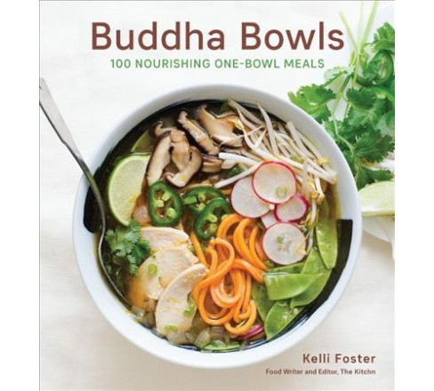 Buddha Bowls : 100 Nourishing One-bowl Meals -  by Kelli Foster (Hardcover) - image 1 of 1