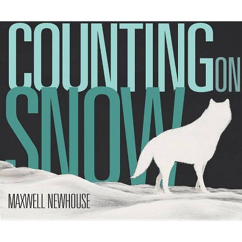Counting on Snow - by  Maxwell Newhouse (Hardcover) - image 1 of 1