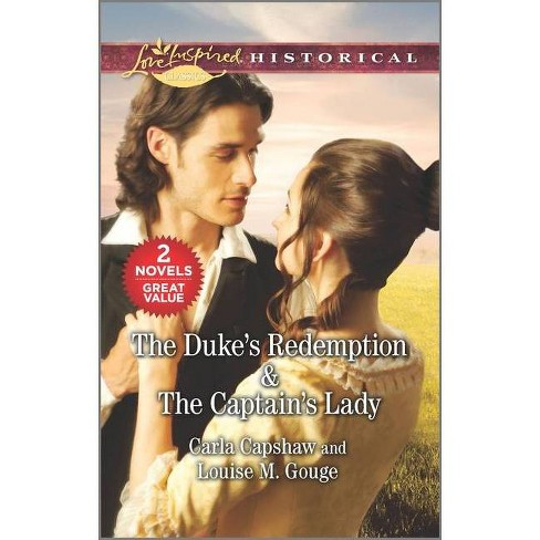 The Duke's Redemption & the Captain's Lady - by  Carla Capshaw & Louise M Gouge (Paperback) - image 1 of 1