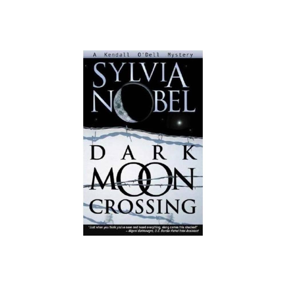 Dark Moon Crossing Kendall O Dell Mystery By Sylvia Nobel Paperback
