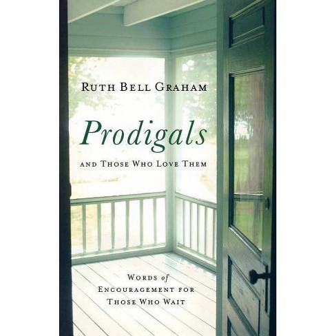 Prodigals and Those Who Love Them - by  Ruth Bell Graham (Paperback) - image 1 of 1