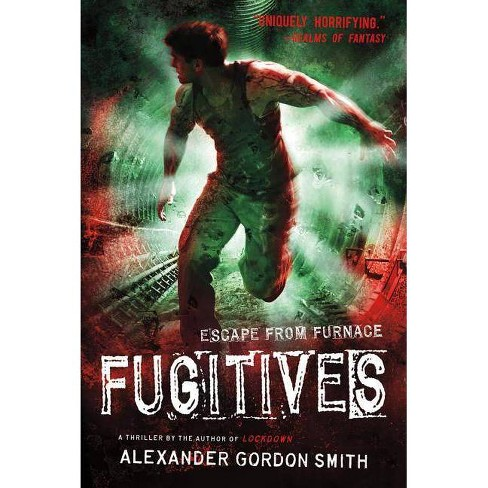 Fugitives - (Escape from Furnace) by  Alexander Gordon Smith (Paperback) - image 1 of 1