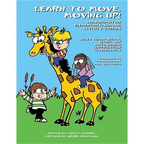 Learn to Move, Moving Up! Sensorimotor Elementary-School Activity Themes - (Paperback) - image 1 of 1