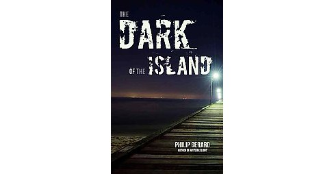 Dark of the Island (Paperback) (Philip Gerard) - image 1 of 1
