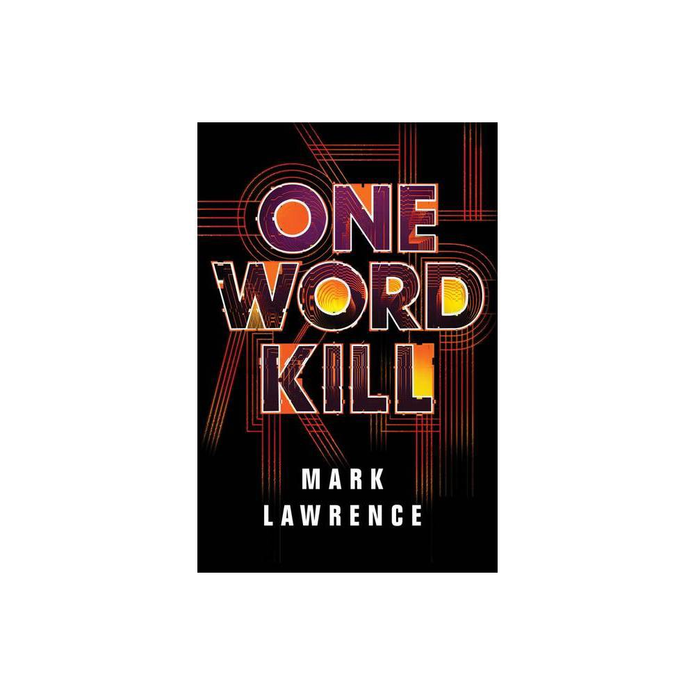 One Word Kill Impossible Times By Mark Lawrence Hardcover