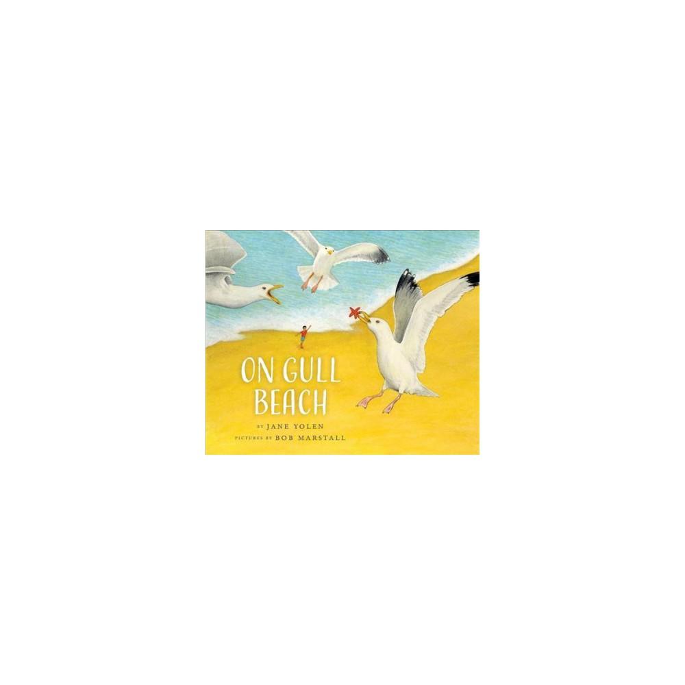 On Gull Beach - by Jane Yolen (Hardcover)