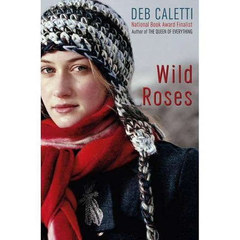 Wild Roses - by  Deb Caletti (Hardcover) - image 1 of 1