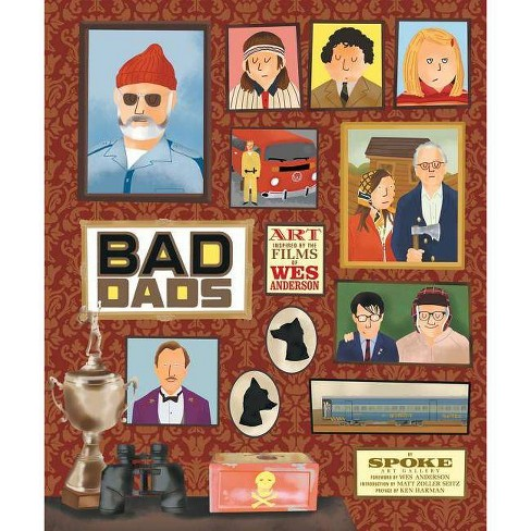 The Wes Anderson Collection: Bad Dads - by  Spoke Art Gallery (Hardcover) - image 1 of 1