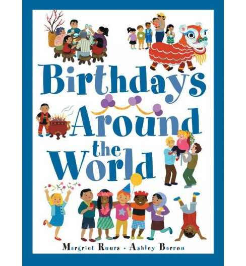 Birthdays Around the World -  (Around the World) by Margriet Ruurs (Hardcover) - image 1 of 1
