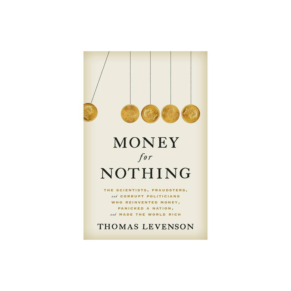Money For Nothing By Thomas Levenson Hardcover