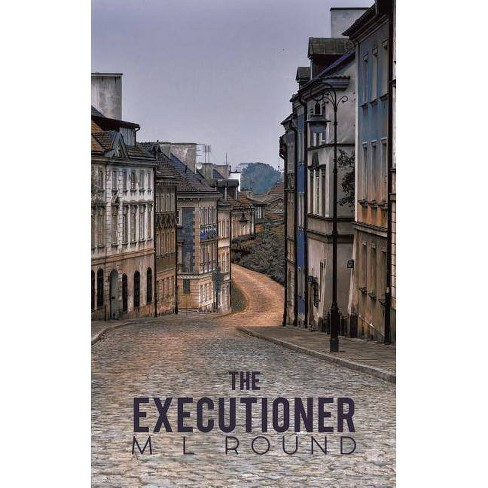 The Executioner - by  M L Round (Paperback) - image 1 of 1
