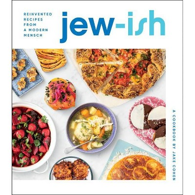Jew-Ish: A Cookbook - by Jake Cohen (Hardcover)
