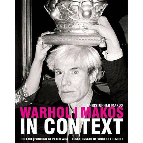 Warhol/ Makos in Context - (Hardcover) - image 1 of 1