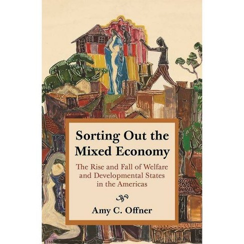 Sorting Out the Mixed Economy - (Histories of Economic Life) by  Amy C Offner (Hardcover) - image 1 of 1
