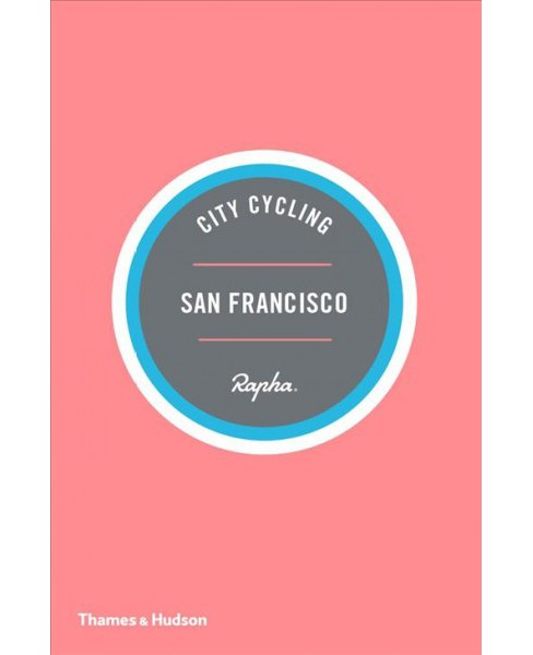 City Cycling San Francisco -  (City Cycling USA) by Kelton Wright (Paperback) - image 1 of 1